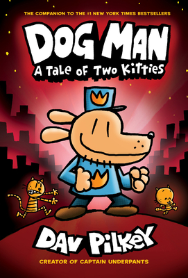 Dog Man 3: A Tale of Two Kitties - Pilkey, Dav