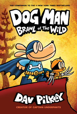 Dog Man: Brawl of the Wild: From the Creator of Captain Underpants (Dog Man #6), 6 -