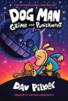 Dog Man: Grime and Punishment - Pilkey, Dav (Illustrator)