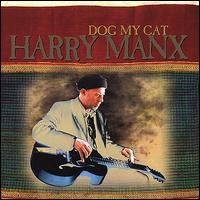 Dog My Cat - Harry Manx
