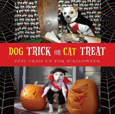Dog Trick or Cat Treat: Pets Dress Up for Halloween - Klondike, Archie
