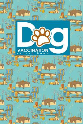 Dog Vaccination Record Book: Puppy Shots Vaccinations Record, Vaccination Schedule, Vaccination Booklet For Records, Vaccine Record Holder, Cute Birthday Cover - Publishing, Moito