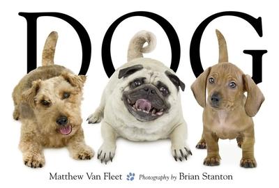 Dog - Van Fleet, Matthew, and Stanton, Brian (Photographer)
