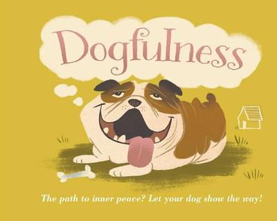 Dogfulness: The Path to Inner Peace - Geoghegan, Susanna
