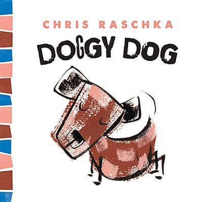 Doggy Dog - Raschka, Chris