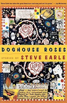 Doghouse Roses: Stories - Earle, Steve
