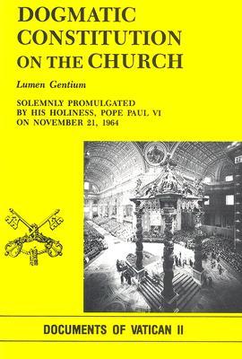 Dogmatic Constitution on the Church: Lumen Gentium - Pope Paul VI