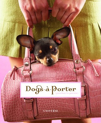 Dogs-A-Porter: Pooches in Purses - Universe (Creator)