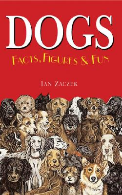 Dogs Facts, Figures & Fun - Zaczek, Ian