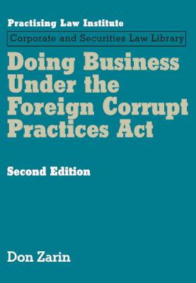 Doing Business Under the Foreign Corrupt Practices ACT - Zarin, Don