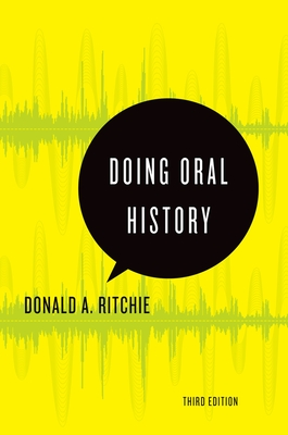 Doing Oral History: A Practical Guide - Ritchie, Donald A.