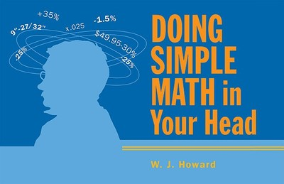 Doing Simple Math in Your Head - Howard, W J