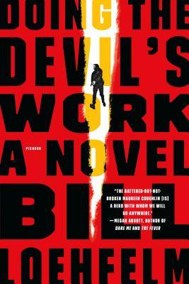 Doing the Devil's Work - Loehfelm, Bill