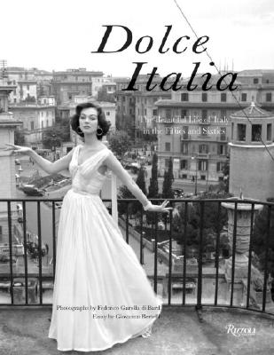 Dolce Italia: The Beautiful Life of Italy in the Fifties and Sixties - Di Bard, Federico Garolla (Photographer)