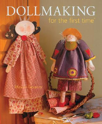 Dollmaking for the First Time - Gourley, Miriam