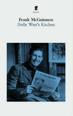 Dolly West's Kitchen: A Play - McGuinness, Frank