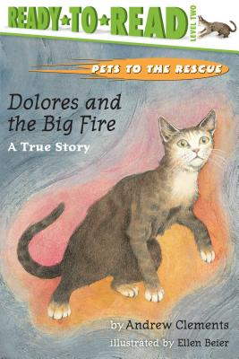 Dolores and the Big Fire: A True Story - Clements, Andrew