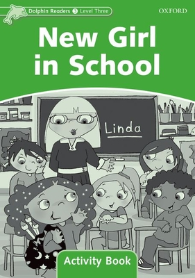 Dolphin Readers Level 3: New Girl in School Activity Book - Wright, Craig (Editor)