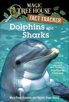 Dolphins and Sharks: A Nonfiction Companion to Dolphins at Daybreak - Osborne, Mary Pope