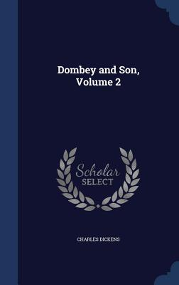 Dombey and Son, Volume 2 - Dickens