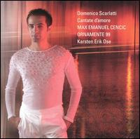 Domenico Scarlatti: Cantate d'amore - Max Emanuel Cencic (counter tenor); Ornamente 99; Karsten Erik Ose (conductor)