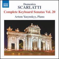 Domenico Scarlatti: Complete Keyboard Sonatas, Vol. 20 - Artem Yasynskyy (piano)