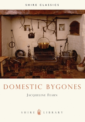 Domestic Bygones - Fearn, Jacqueline