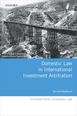 Domestic Law in International Investment Arbitration - Hepburn, Jarrod
