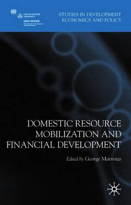 Domestic Resource Mobilization and Financial Development - Mavrotas, George (Editor)