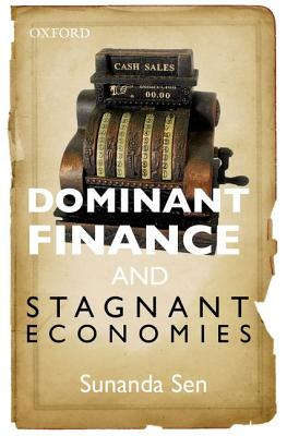 Dominant Finance and Stagnant Economies - Sen, Sunanda
