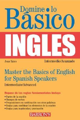 Domine Lo Basico Ingles/Master The Basics Of English For Spanish Speakers -