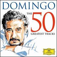 Domingo: The 50 Greatest Tracks - Dietrich Fischer-Dieskau (baritone); Gerd Feldhoff (bass); Hans Sotin (bass); Ileana Cotrubas (soprano);...