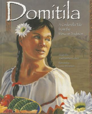 Domitila: A Cinderella Tale from the Mexican Tradition - Coburn, Jewell Reinhart