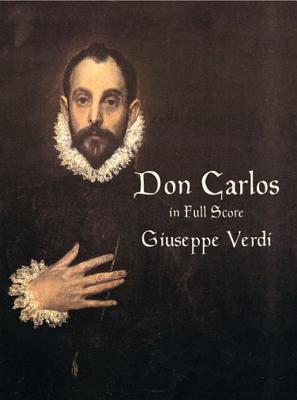 Don Carlos in Full Score - Verdi, Giuseppe