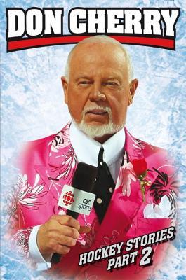 Don Cherry Hockey Stories, Part 2 - Cherry, Don