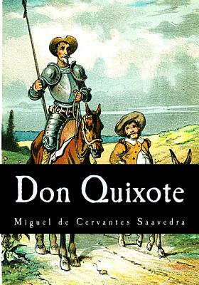 Don Quixote - De Cervantes Saavedra, Miguel, and Ormsby, John (Translated by)