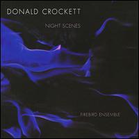 Donald Crockett: Night Scenes - Cory Smythe (piano); David Russell (cello); Firebird Ensemble; Gabriela Díaz (violin); Jeffrey Means (percussion)