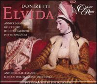 Donizetti: Elvida - Anne-Marie Gibbons (vocals); Annick Massis (vocals); Ashley Catling (vocals); Bruce Ford (vocals); Jennifer Larmore (vocals);...