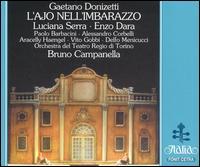 Donizetti: L'Ajo Nell'Imbarazzo - Alessandro Corbelli (vocals); Arcelly Haengel (vocals); Armando Sorbarea (vocals); Delfo Menicucci (vocals); Enrico Dovico (fortepiano); Enzo Dara (vocals); Gastone Avanzo (vocals); Luciana Serra (vocals); Milliano Saglia (vocals); Nicola Zagaria (vocals)