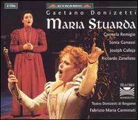 Donizetti: Maria Stuarda - Carmela Remigio (soprano); Cinzia Rizzone (soprano); Joseph Calleja (tenor); Marzio Giossi (baritone);...