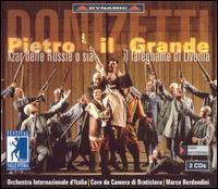 Donizetti: Pietro il Grande - Alessandro Codeluppi (tenor); Claudio Sgura (baritone); Eufemia Tufano (mezzo-soprano); Giulio Mastrototaro (baritone);...