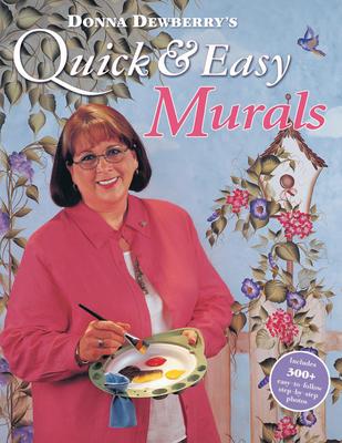 Donna Dewberry's Quick & Easy Murals - Dewberry, Donna