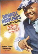 Donnell Rawlings: From Ashy to Classy - Mark Lucas; Russ Parr