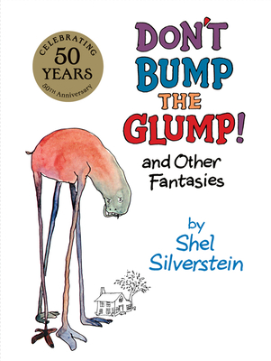 Don't Bump the Glump!: And Other Fantasies - Silverstein, Shel