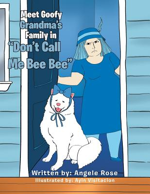 Don't Call Me Bee Bee!!! - Rose, Angele