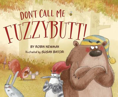 Don't Call Me Fuzzybutt! - Newman, Robin