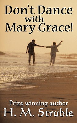 Don't Dance with Mary Grace! - Struble, H M