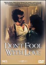 Don't Fool with Love - Carlos Garcia Agraz; Jose Luis Garcia Agraz; Tomás Gutiérrez Alea