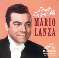 Don't Forget Me - Mario Lanza (tenor)