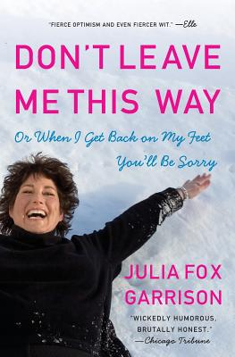 Don't Leave Me This Way: Or When I Get Back on My Feet You'll Be Sorry - Garrison, Julia Fox